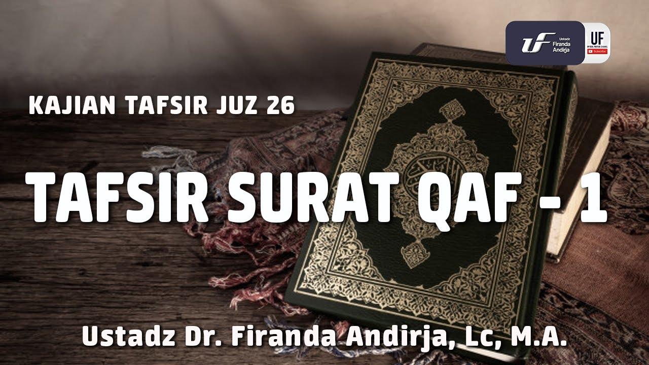 Tafsir Juz 26 Surat Qaf 1 Ustadz Dr Firanda Andirja Ma