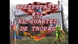 """CreepypastA De Clash Of Clans #51 """"El Cuartel De Tropas"""""""