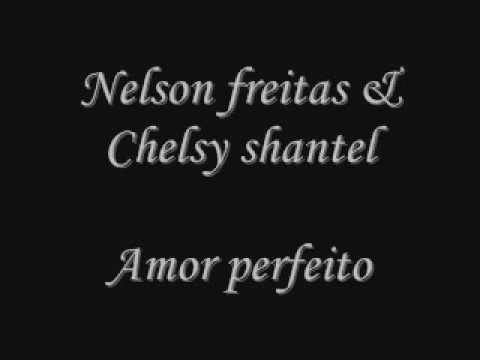 Nelson freitas & Chelsy shantel- Amor perfeito