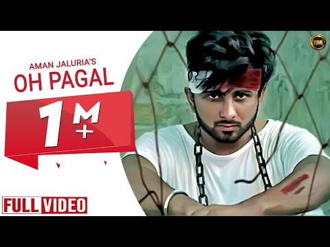 OH PAGAL (Full Video) || AMAN JALURIYA || BEAT BOI DEEP || YAAR ANMULLE RECORDS LATEST SONG 2018
