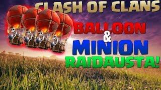 Clash Of Clans - Balloon & Minion Raidausta!