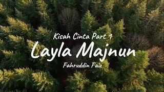 Kisah Cinta Layla Majnun part1 - Fahruddin Faiz