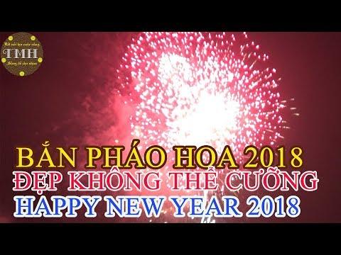 BẮN PHÁO HOA chào mừng năm mới 2018 tại Đà Nẵng | FIREWORKS 2018, HAPPY NEW YEAR 2018