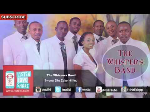 Bwana Sifa Zako Ni Kuu | The Whispers Band | Official Audio