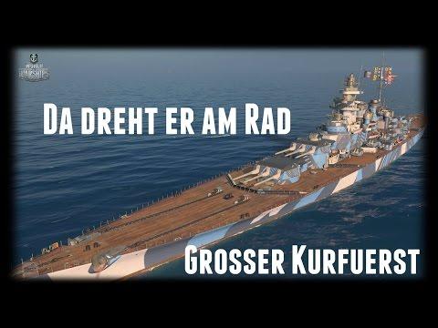 Let's Play World of Warships | Großer Kurfürst | Er dreht am Rad [ Gameplay  - German - Deutsch ]
