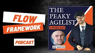 PEAKY AGILIST (Agile) Podcast: Mik Kersten - Project to Product - by Paddy Dhanda