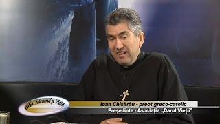 Calea Adevarul si Viata 411 - Pledoarie pentru viata - cu preotul Ioan Chisarau