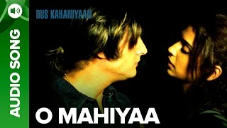 O Mahiyaa (Full Audio Song) | Dus Kahaniyaan | Jimmy Shergill & Masumeh Mak …