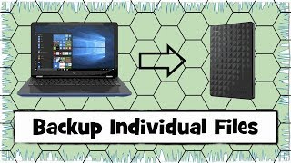How to Backup Individual Files from a Windows 10 PC to an External Hard Drive