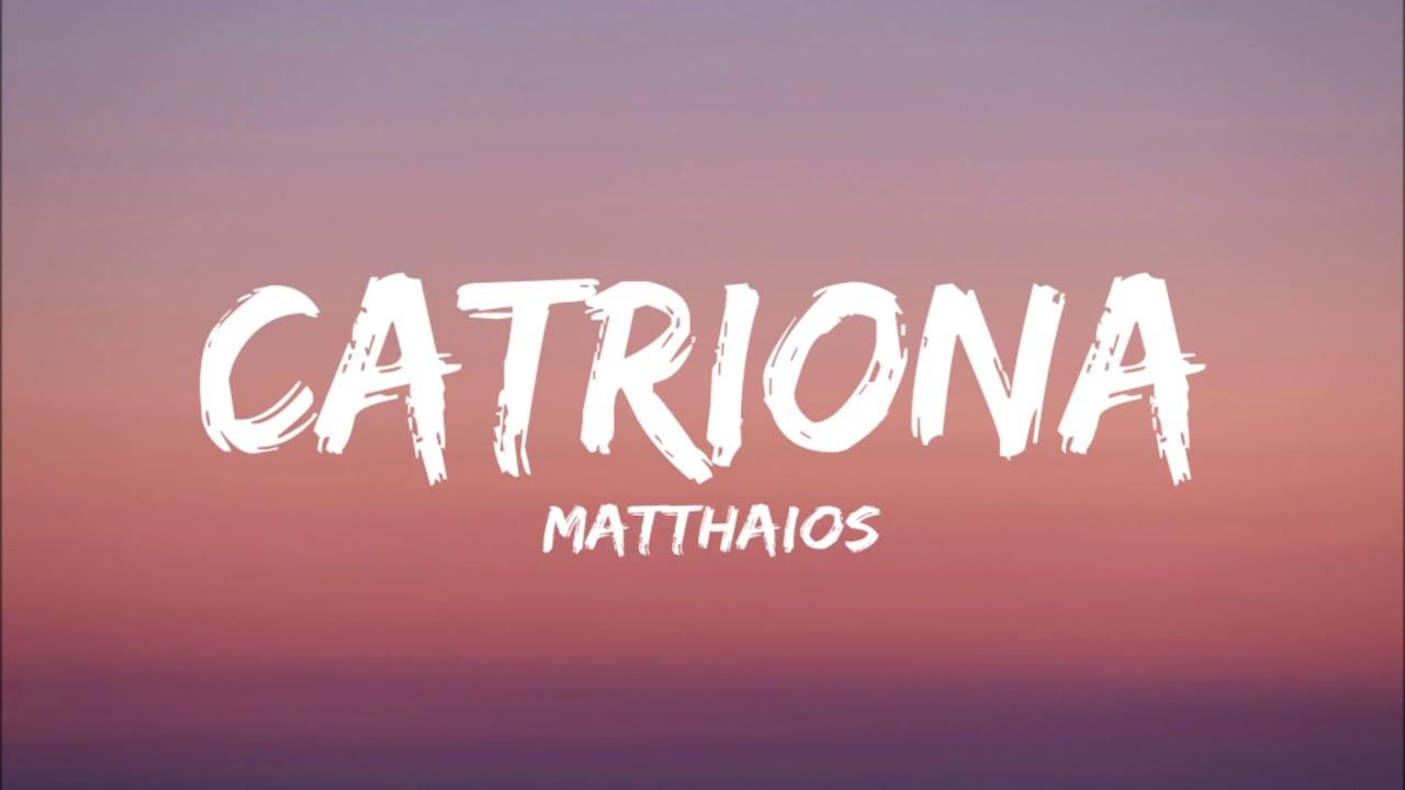Download Matthaios-Catriona Lyrics