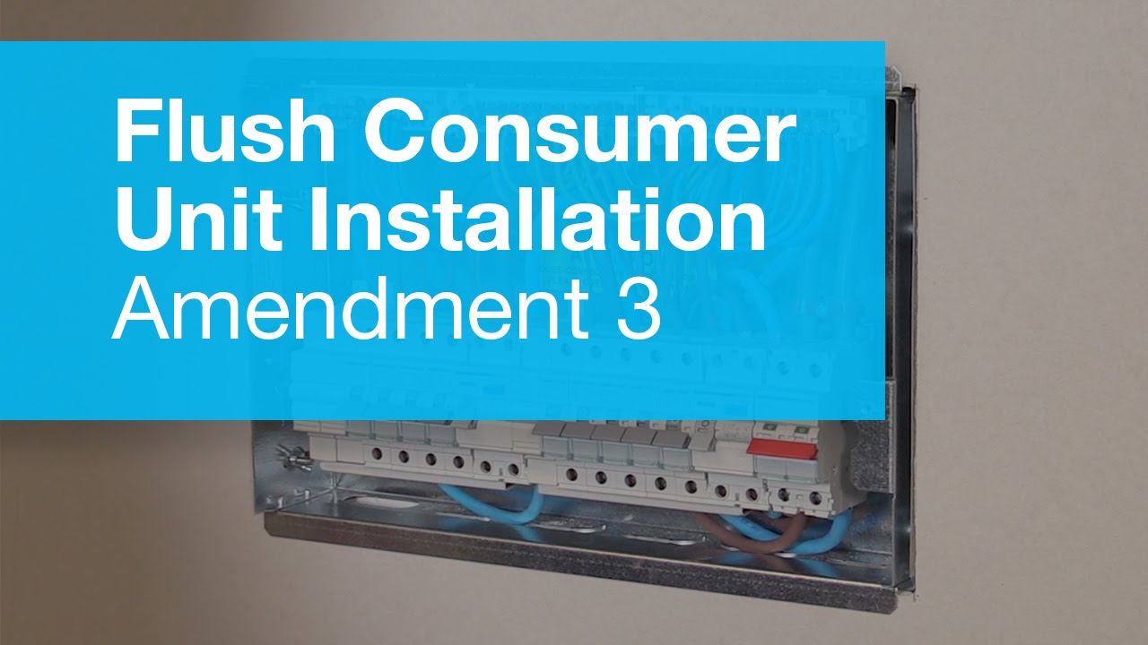 Flush Metal Consumer Unit Installation Amendment 3 Youtube Mk Wiring Devices Catalogue 2016