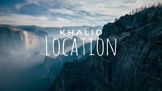 Khalid - Location (Letra/Legendado) mp3