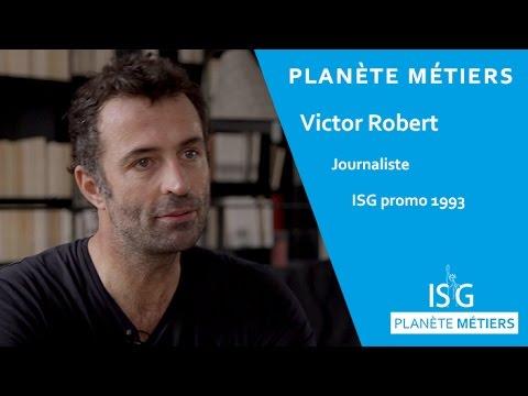 Planète Métiers - Victor Robert (promo 1993) - Journaliste