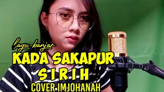 Download lagu Lagu Banjar Kada Sakapur Sirih Cover im johanah