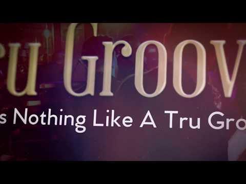 Tru Groove Video Montage
