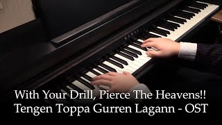 Repeat youtube video Pierce the heavens with your drill!! - Gurren Lagann OST [piano]