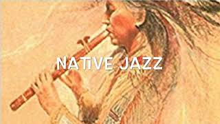 Native Jazz- Native American flute