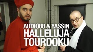 Audio88 & Yassin - HALLELUJA TOUR DOKUMENTATION mit Breaque und Mädness  & Döll