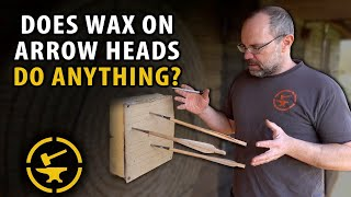 Does WAX on ARROW HEADS Do Anything?