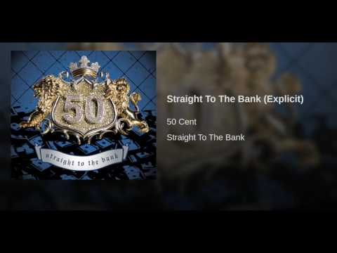 Straight To The Bank (Explicit)
