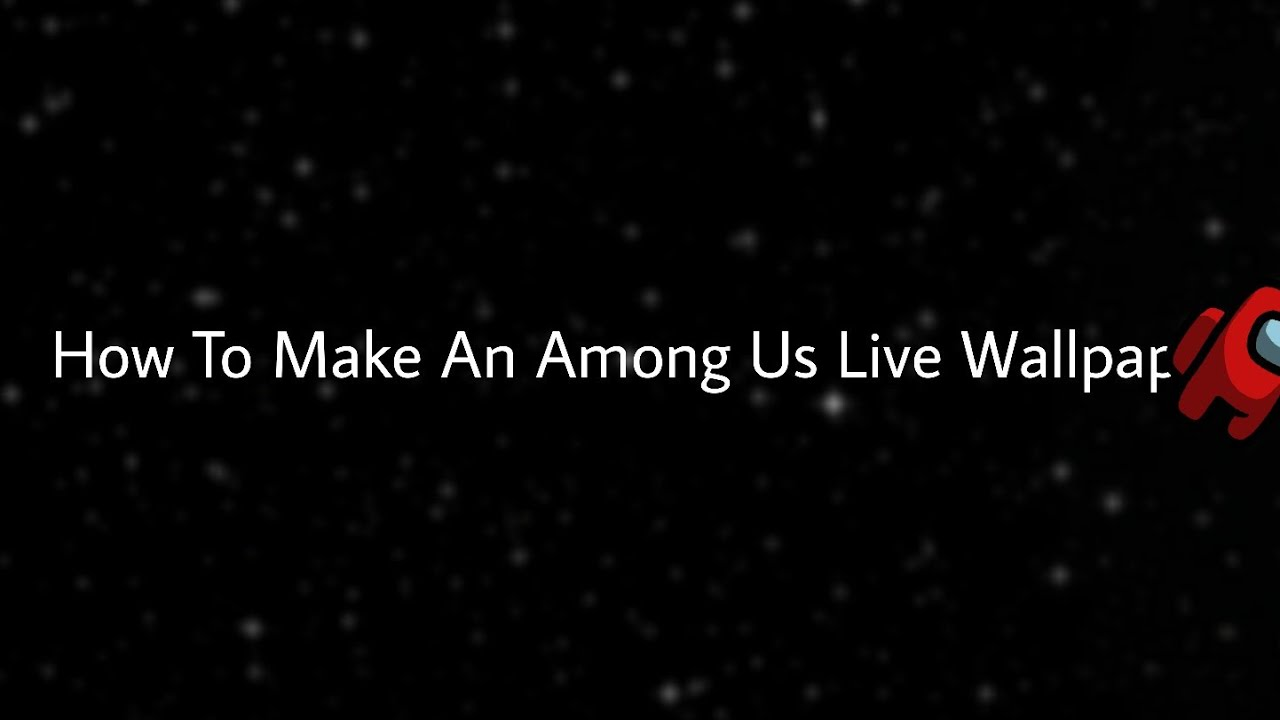 How To Make A Among Us Live Wallpaper On Ipad image number 11