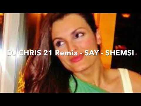 ⚡️NEW⚡️ DJ CHRIS 21 REMIX 2018 - SHEMSI - Say You Will Be Mine