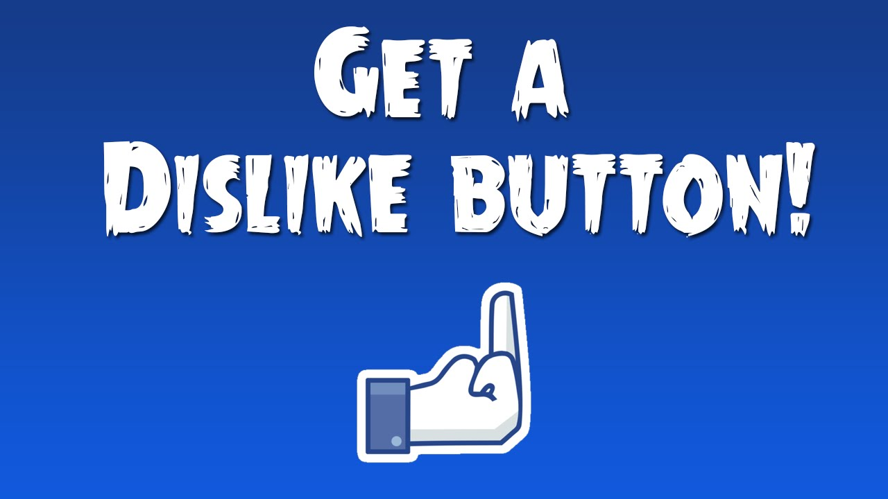 Download Get a Dislike Button for Facebook!