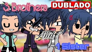 3 Brothers and 1 Sister | Mini Movie [WITH VOICES] Gacha Life