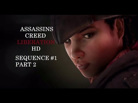 Assassin's Creed: Liberation HD - Sequence 1 Part 2/2 Full Synchronization Walkthrough
