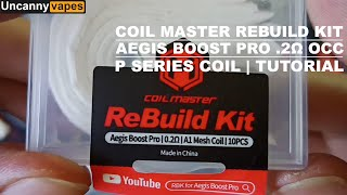 How to rebuild Aeġis Boost PRO .2Ω OCC Using Coil Master Rebuild Kit | for P Series Coils