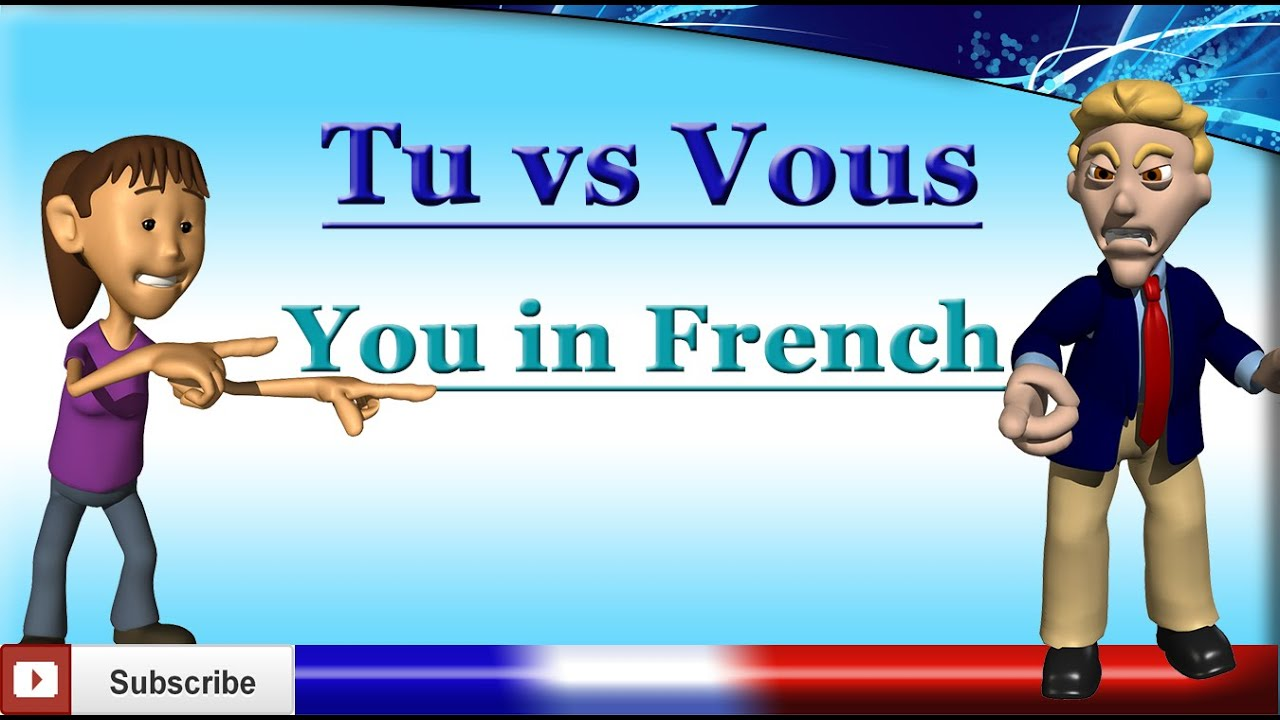 French Lesson 21 - Learn French Pronouns - You in French - Tu vs. Vous