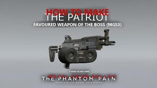 MGSV TPP - How to Make The Patriot - The Boss Weapon From MGS3