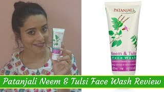 Patanjali Neem & Tulsi Face Wash Review | Just another girl