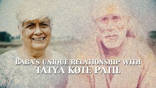 Baba's Unique Relationship With Tatya Kote Patil | Sai Baba's Divine Leelas