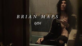 KASH - BRIAN MAPS (Премьера клипа)