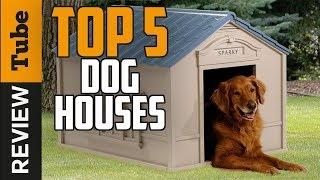 ✅Dog House: Best Dog House 2018 (Buying Guide)
