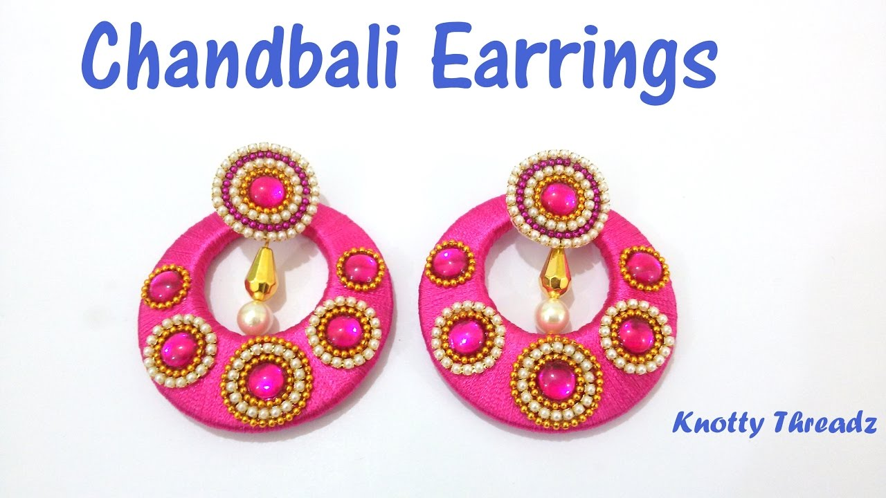 How To Make Designer Silk Thread Chandbali Earrings At Home | Tutorial !!    YouTube