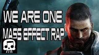 "Mass Effect Rap - ""We Are One"" by JT Machinima"