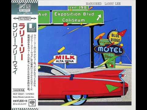 Larry Lee ~ Marooned (Japan Remastered) (2016) 1991 - (AOR, Melodic/Rock) - FullAlbum
