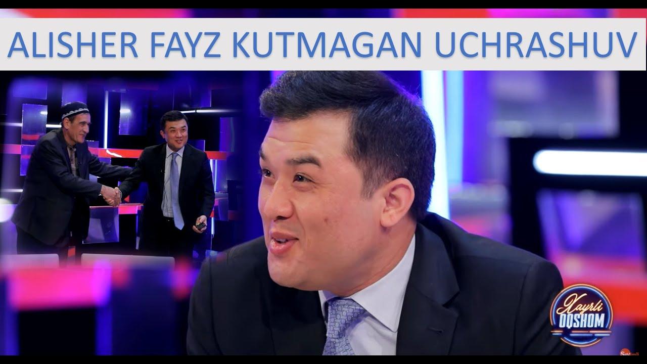 Xayrli Oqshom - ALISHER FAYZ KUTMAGAN UCHRASHUV