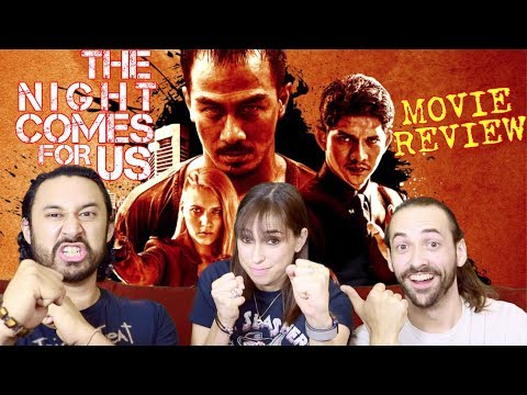 THE NIGHT COMES FOR US - MOVIE REVIEW!!!