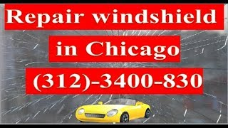 Repair Windshield Chicago CALL NOW (312)3400-830