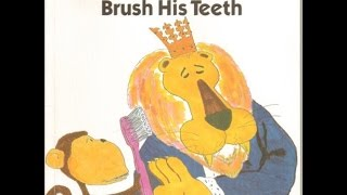 The Lion Who Wouldnt Brush His Teeth