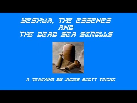 Yeshua Essenes and the Dead Sea Scrolls