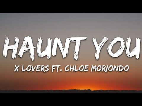 X Lovers - Haunt You Ft Chloe Moriondo