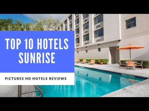 Top 10 Hotels In Sunrise, Fort Lauderdale, Florida, United States Of America