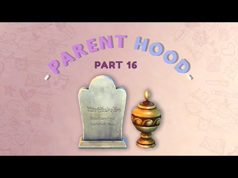 Let's Play The Sims 4 PARENTHOOD |  FUNERAL/MEMORIAL  | Part 16