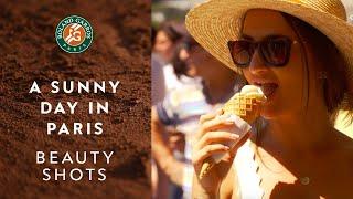 Beauty Shots #8 - A sunny day in Paris | Roland-Garros 2019