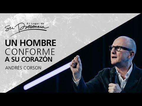 Un hombre conforme a Su corazón - Andrés Corson - 7 Octubre 2012