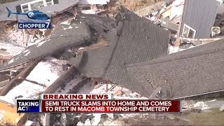 Semi destroys house in Macomb Township, only minor injuries reported